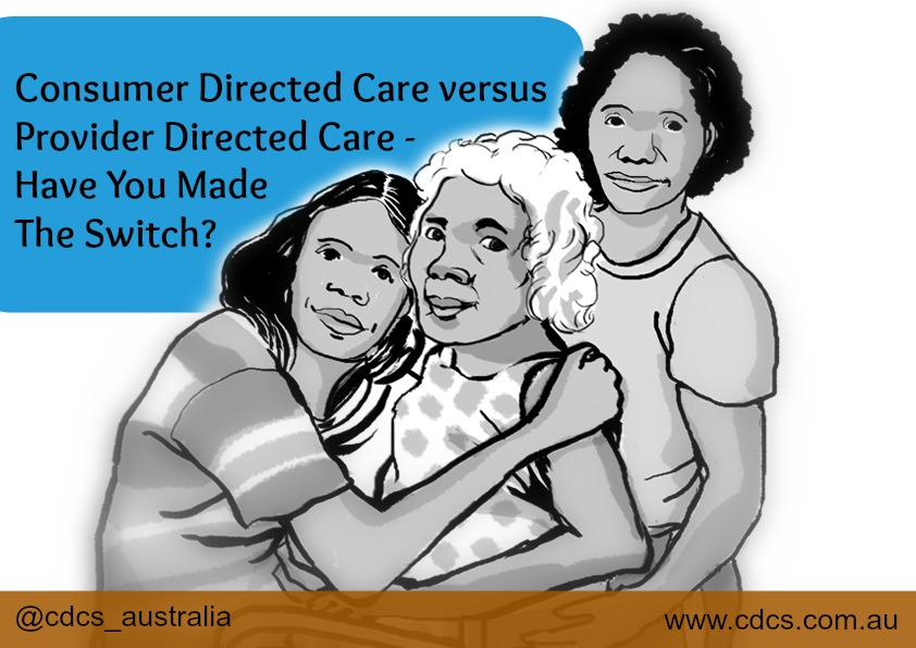 Consumer Directed Care versus Provider Directed Care