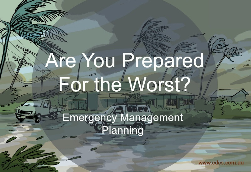 Part of being prepared means ensuring you have a well thought out Emergency Management Plan in place.