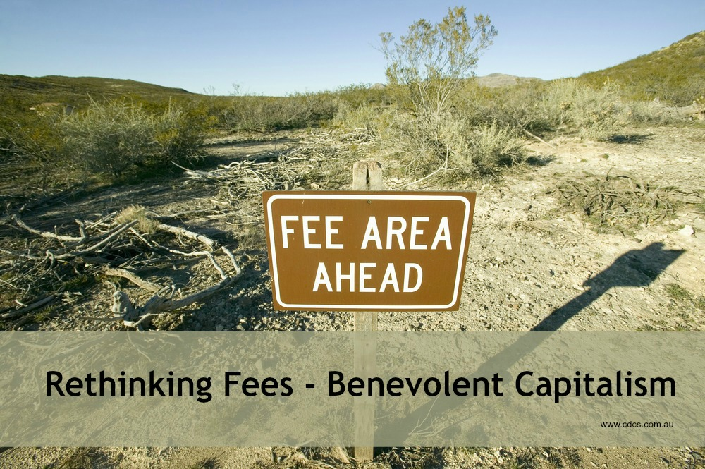 Benevolent Capitalism – why fees are good
