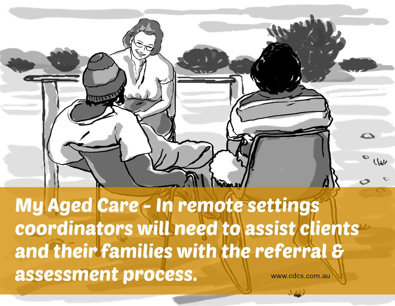 In remote settings the aged care coordinator will continue to be the main point of contact for clients wishing to access aged care services.