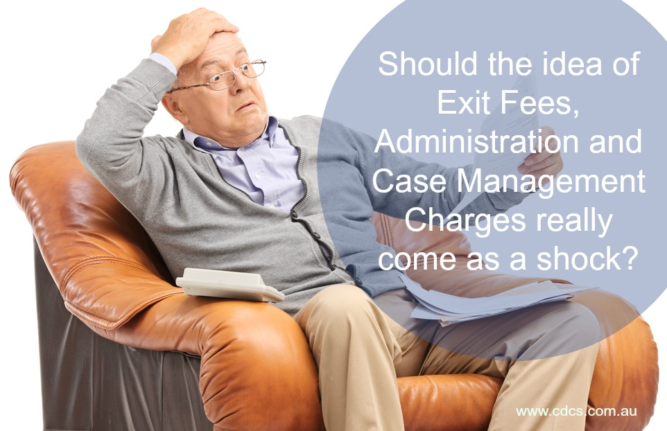 Exit Fees, Administration and Case Management Charges – Home Care Packages