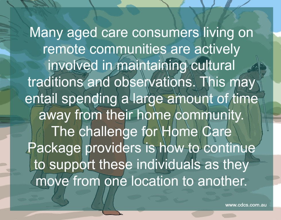 A number of consumers living on remote indigenous communities are transient, often spending a considerable amount of time away from their home community or drifting between different locations.