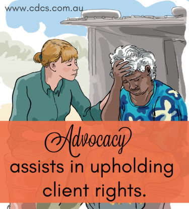 Advocacy assists in upholding client rights.