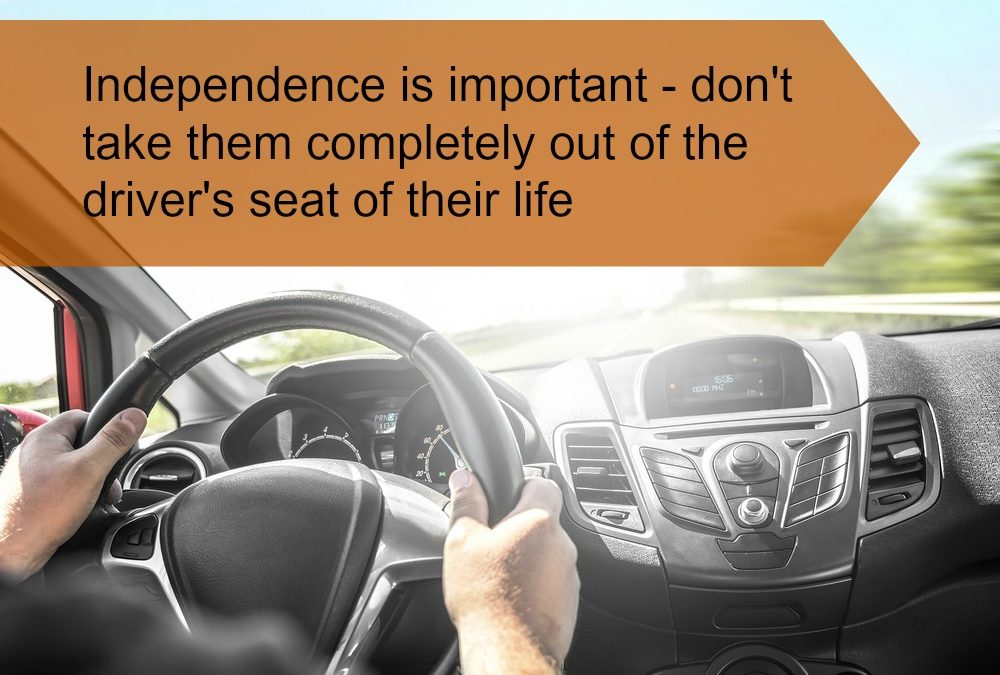 Driver's seat of Life – the Importance of Independence