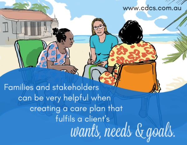 Two indigenous women sitting and talking to a caucasian woman who is taking notes. They are sitting on folding chairs at a beach. Some text says: Families and stakeholders can be very helpful when creating a care plan that fulfils a client's wants needs and goals.